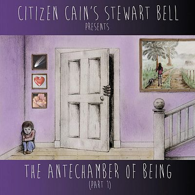 The Antechamber Of Being (Part 1) - Citizen Cain's Stewart Bell